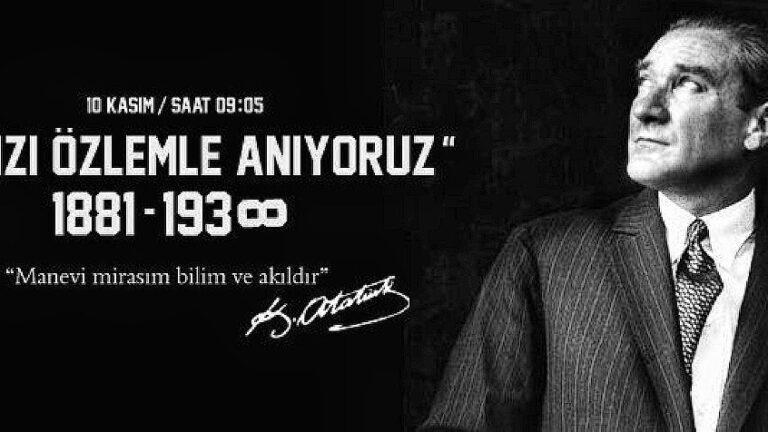 Gazi Mustafa ATATÜRKü Ölümünün 81. Yılında Şükranla Anıyoruz